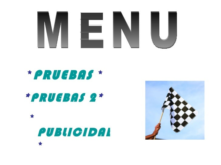 * PRUEBAS   * <ul><li>* PRUEBAS 2 * </li></ul><ul><li>* PUBLICIDAD * </li></ul>MENU