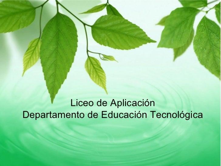 Liceo de Aplicación Departamento de Educación Tecnológica