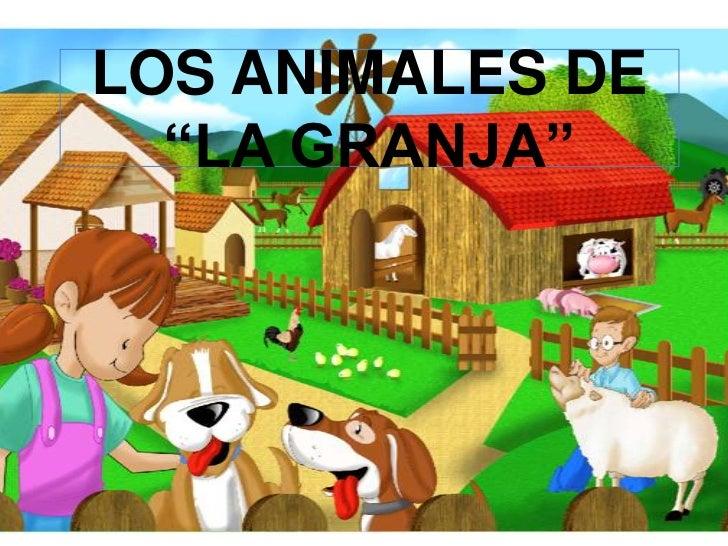 """LOS ANIMALES DE  """"LA GRANJA"""""""