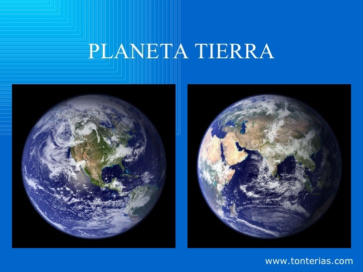 PLANETA TIERRA www.tonterias.com