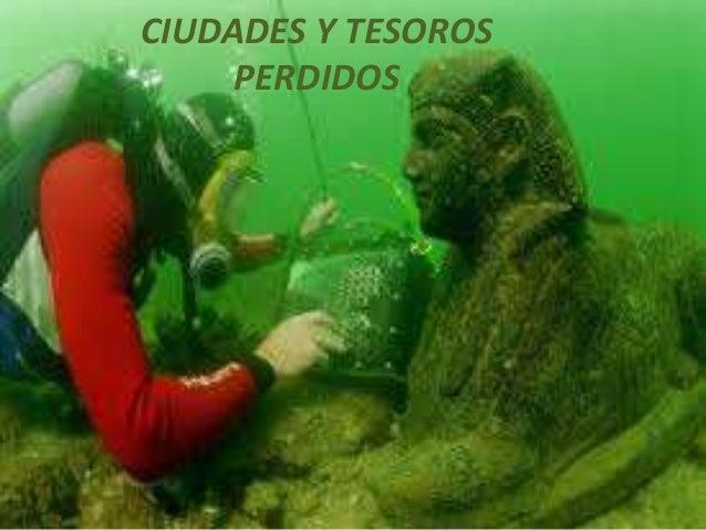 CIUDADES Y TESOROS PERDIDOS