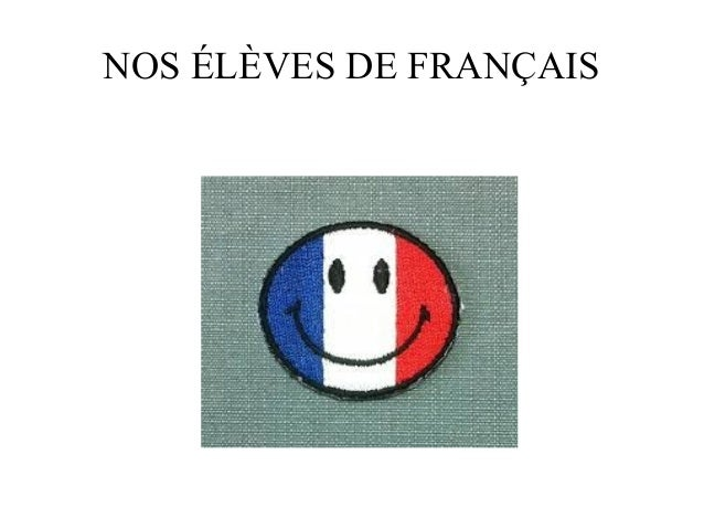 NOS ÉLÈVES DE FRANÇAIS