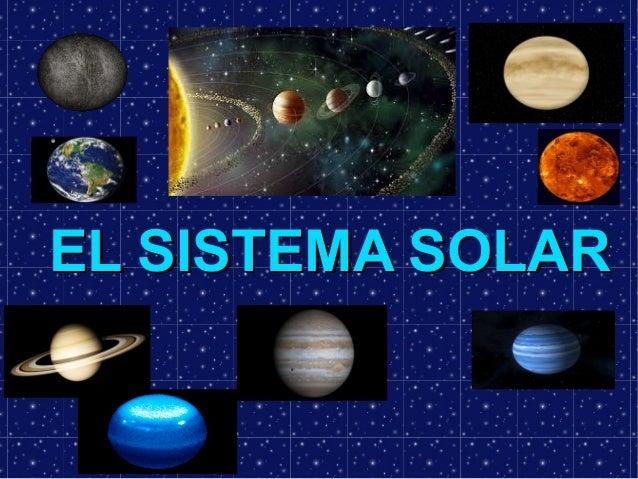 EL SISTEMA SOLAREL SISTEMA SOLAR