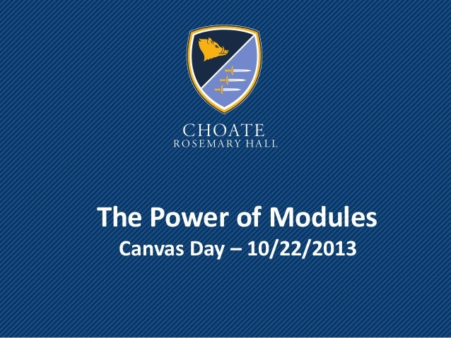 The Power of Modules Canvas Day – 10/22/2013