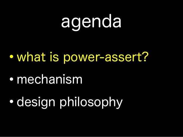 power-assert, mechanism and philosophy Slide 3