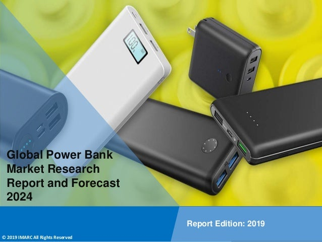 Copyright © IMARC Service Pvt Ltd. All Rights Reserved Global Power Bank Market Research Report and Forecast 2024 Report E...