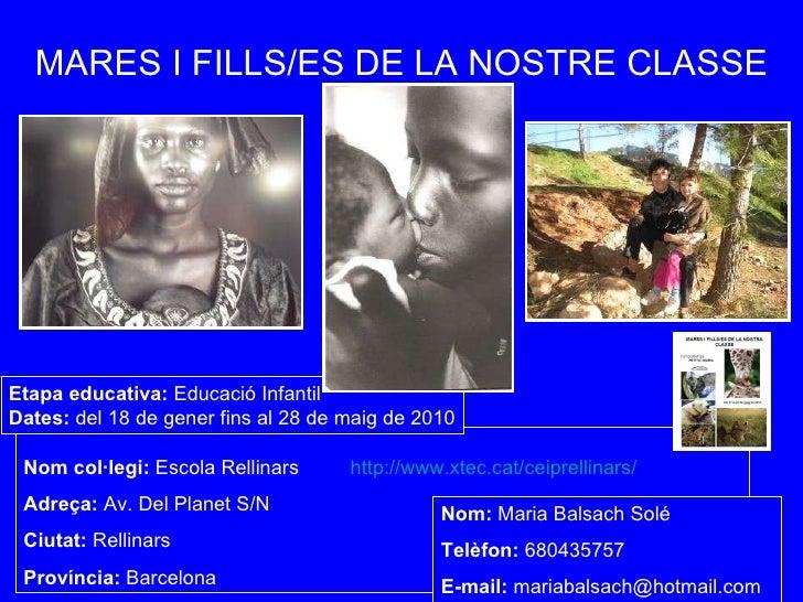 Nom col·legi:  Escola Rellinars   http://www.xtec.cat/ceiprellinars/ Adreça:  Av. Del Planet S/N Ciutat:  Rellinars Provín...