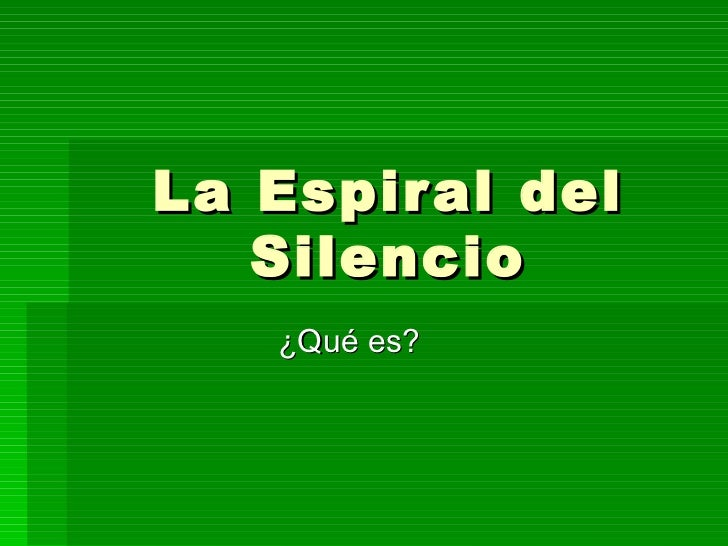 La Espiral del Silencio ¿Qué es?