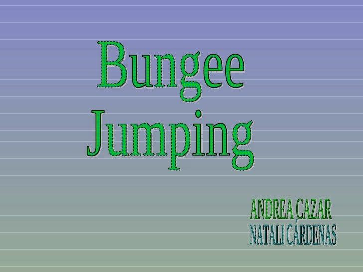 Bungee Jumping ANDREA CAZAR NATALI CÁRDENAS