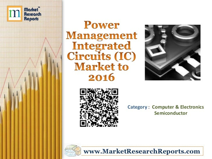 Category : Computer & Electronics                      Semiconductorwww.MarketResearchReports.com