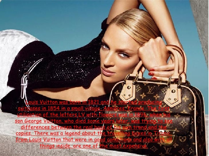 Louis Vuitton was born in 1821 and he started producing suitcases in 1854 in a small village, Asnières, France. The first ...