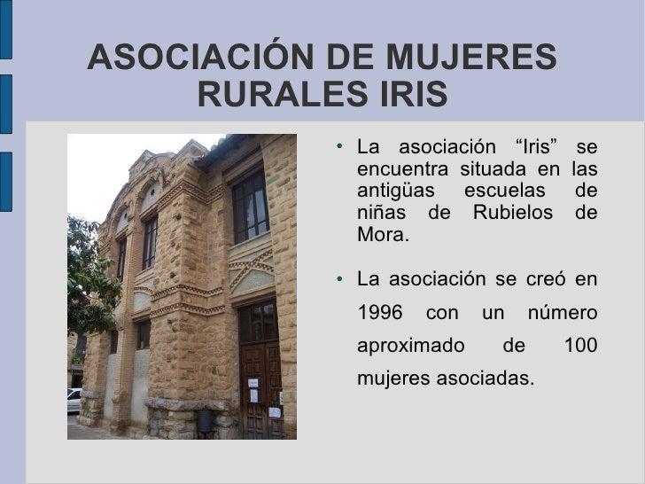 """ASOCIACIÓN DE MUJERES RURALES IRIS <ul><li>La asociación """"Iris"""" se encuentra situada en las antigüas escuelas de niñas de ..."""