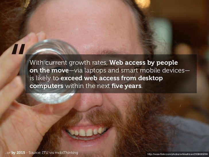"""""""           With current growth rates, Web access by people              on the move—via laptops and smart mobile devices—..."""