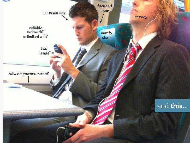 focused                                     user                  1hr train ride                                          ...