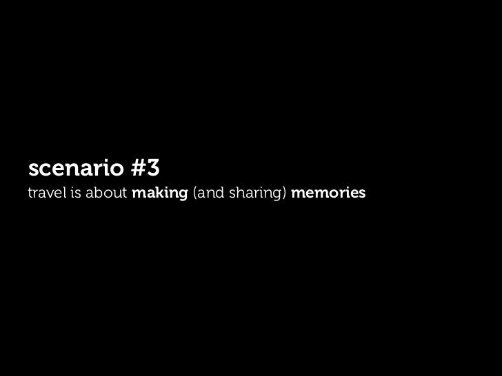 scenario #3travel is about making (and sharing) memories