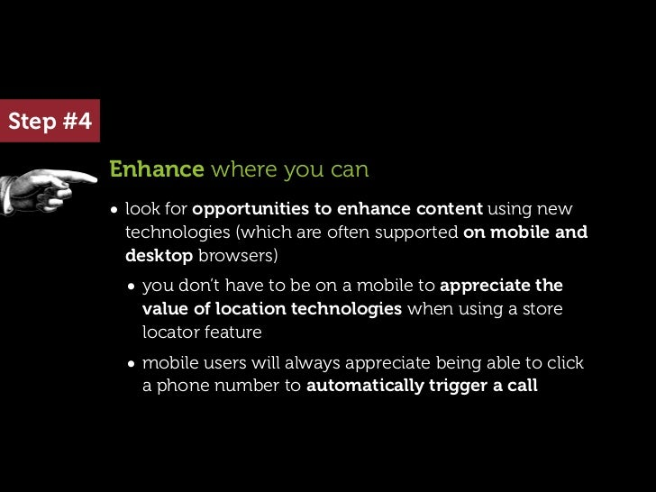 Step #4          Enhance where you can          • look for opportunities to enhance content using new           technologi...