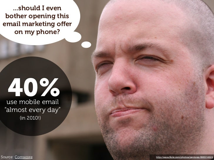 """...should I even bother opening thisemail marketing offer    on my phone?   40%  use mobile email """"almost every day""""       ..."""