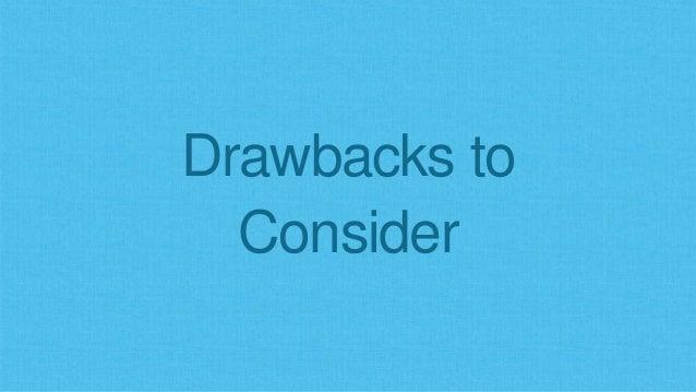Drawbacks to Consider