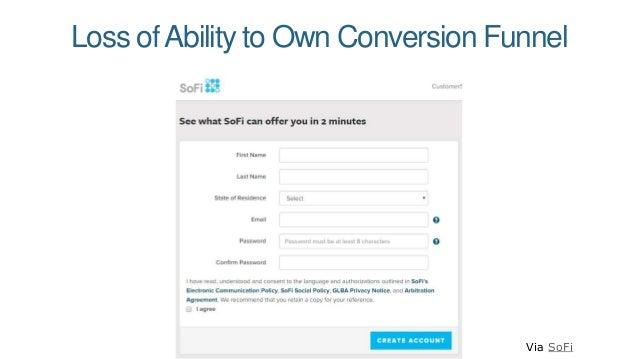 Loss ofAbility to Own Conversion Funnel Via SoFi