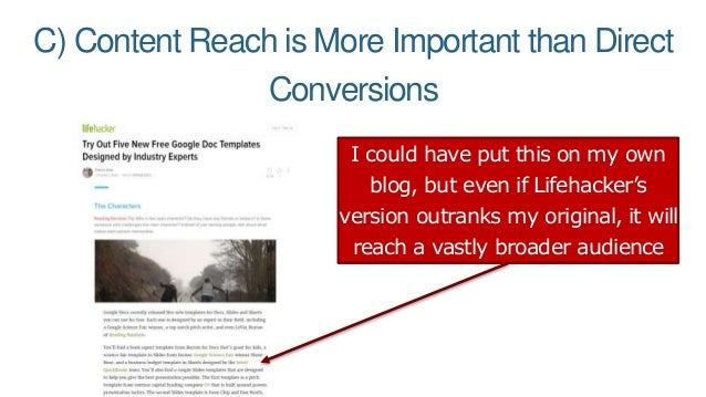 C) Content Reach is More Important than Direct Conversions I could have put this on my own blog, but even if Lifehacker's ...