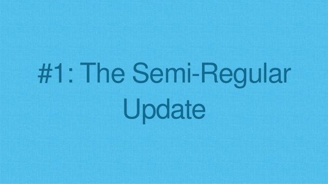 #1: The Semi-Regular Update