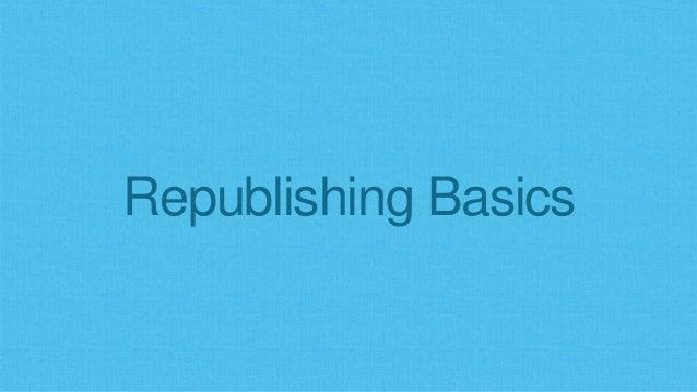 Republishing Basics