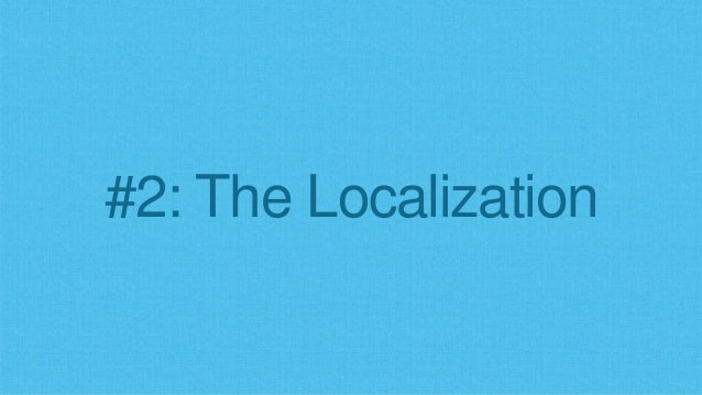 #2: The Localization