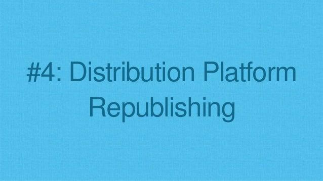 #4: Distribution Platform Republishing