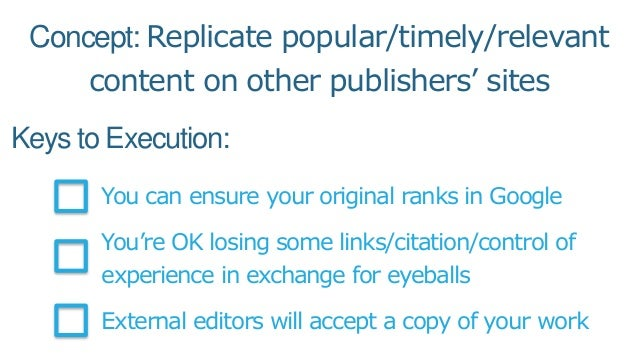 Keys to Execution: You can ensure your original ranks in Google You're OK losing some links/citation/control of experience...