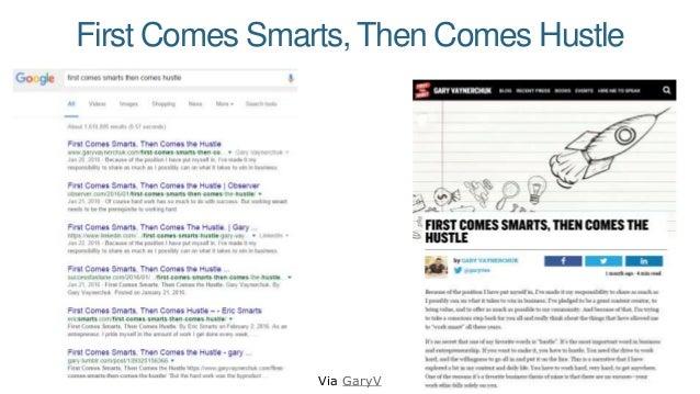 First Comes Smarts, Then Comes Hustle Via GaryV