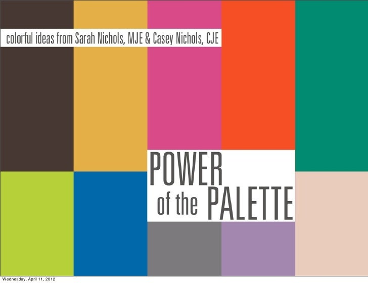 power of the paletteWednesday, April 11, 2012