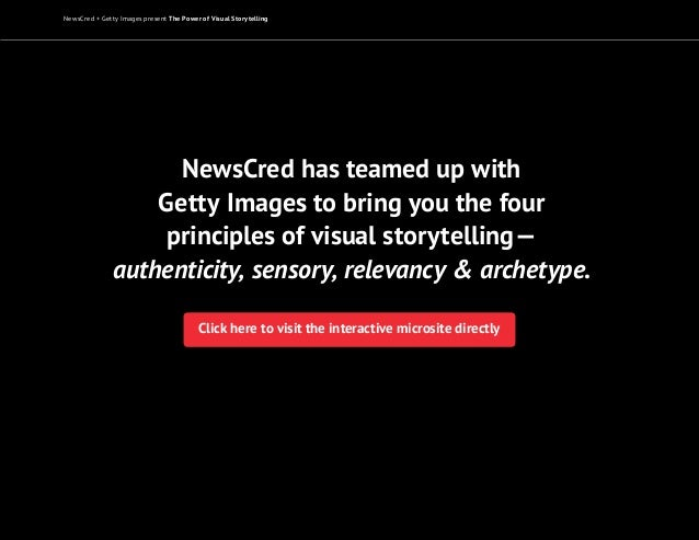 NewsCred has teamed up with Getty Images to bring you the four principles of visual storytelling— authenticity, sensory, r...