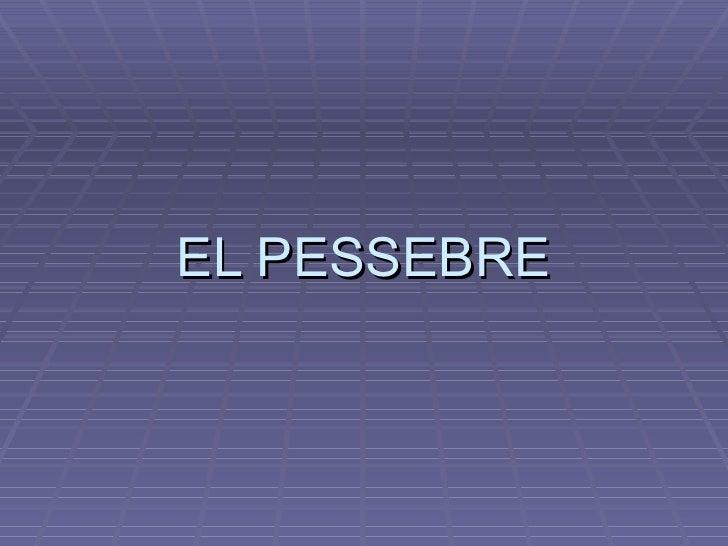 EL PESSEBRE