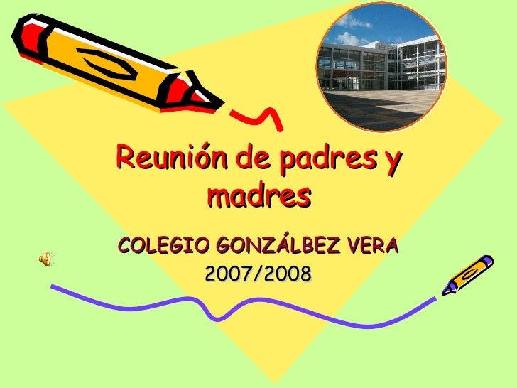 Reunión de padres y madres COLEGIO GONZÁLBEZ VERA 2007/2008
