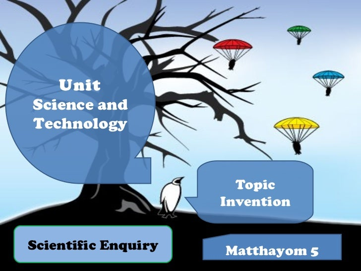 Scientific Enquiry Unit Science and Technology Topic Invention Matthayom 5