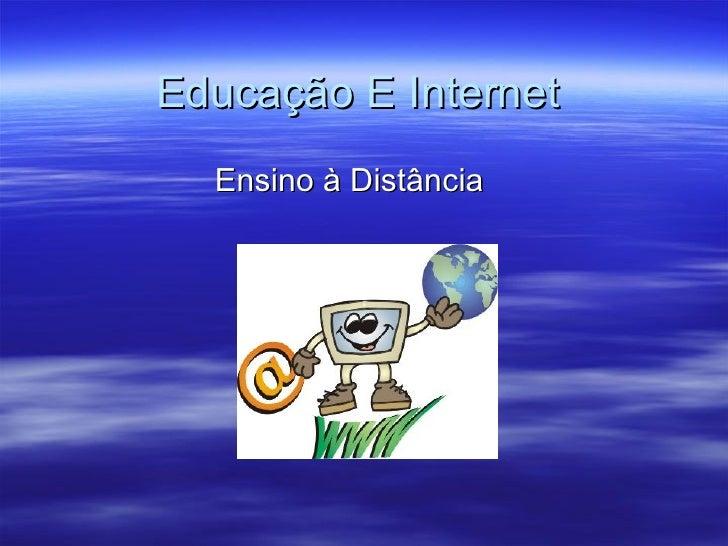 Educação E Internet Ensino à Distância
