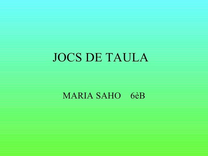 JOCS DE TAULA MARIA SAHO  6èB