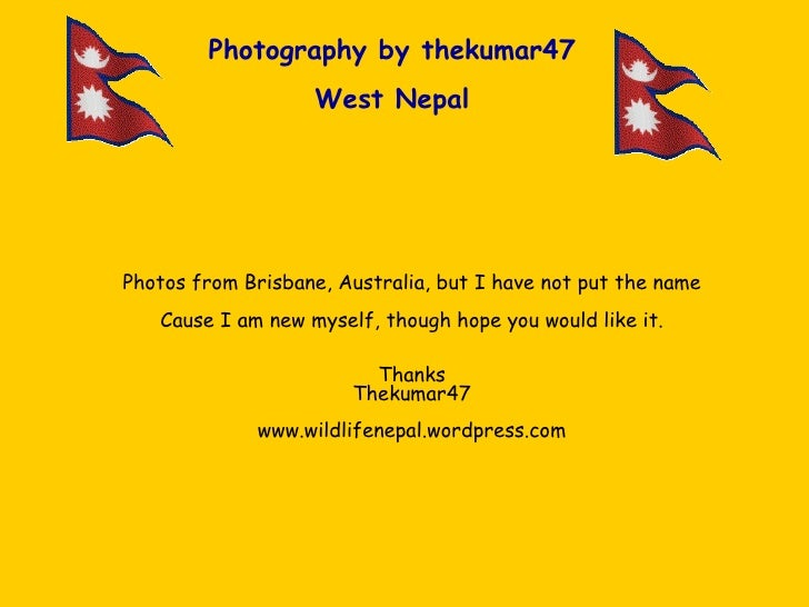 Photography by thekumar47 West Nepal Photos from Brisbane, Australia, but I have not put the name Cause I am new myself, t...