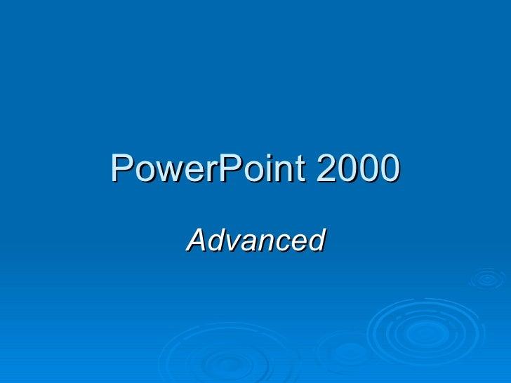 PowerPoint 2000 Advanced