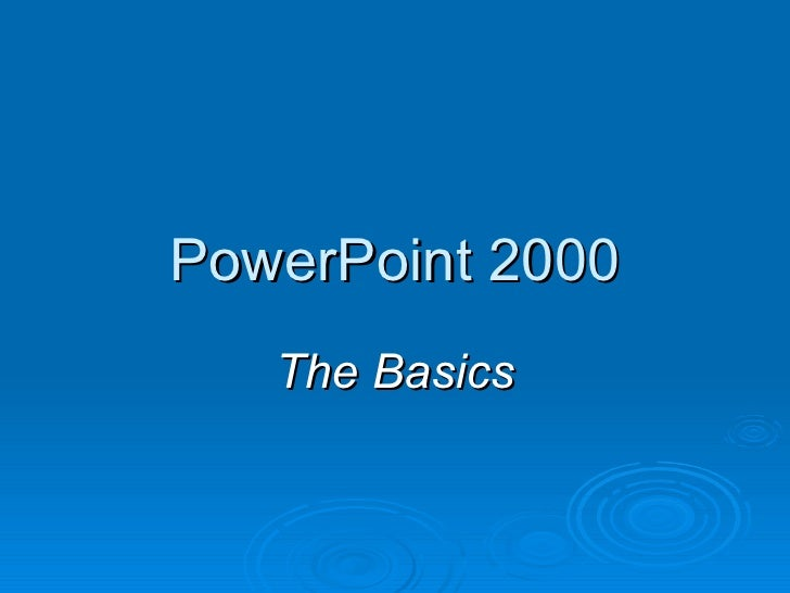 PowerPoint 2000 The Basics