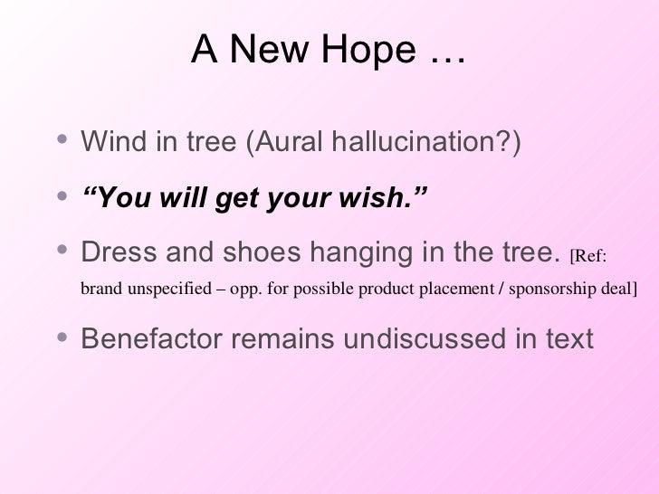 """A New Hope … <ul><li>Wind in tree (Aural hallucination?) </li></ul><ul><li>"""" You will get your wish."""" </li></ul><ul><li>Dr..."""