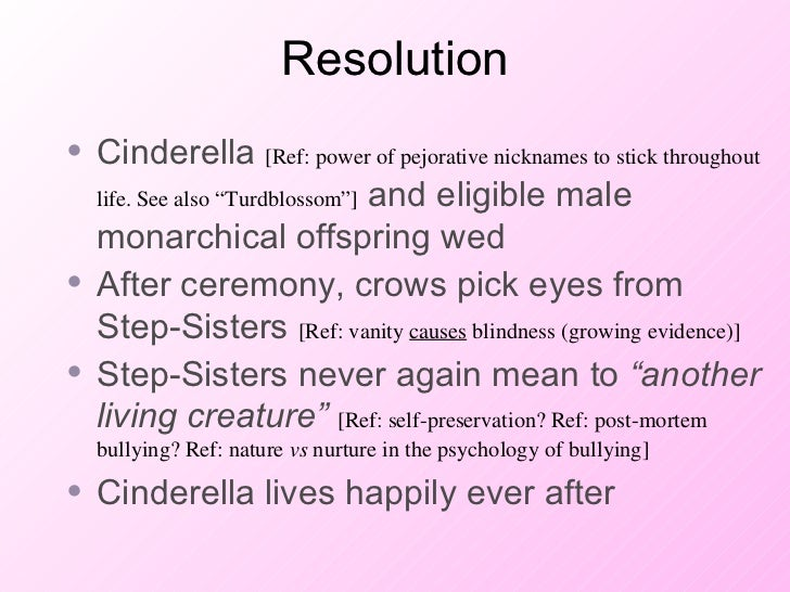 """Resolution <ul><li>Cinderella  [Ref: power of pejorative nicknames to stick throughout life. See also """"Turdblossom""""]  and ..."""