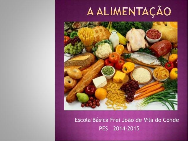Escola Básica Frei João de Vila do Conde  PES 2014-2015