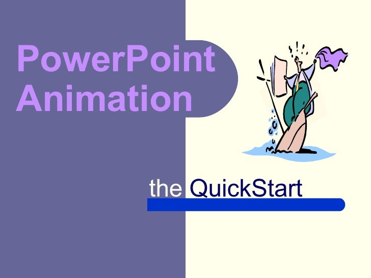 PowerPoint Animation the  QuickStart