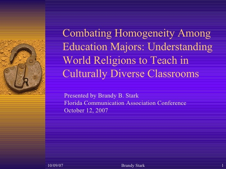 Combating Homogeneity Among Education Majors: Understanding World Religions to Teach in Culturally Diverse Classrooms Pres...
