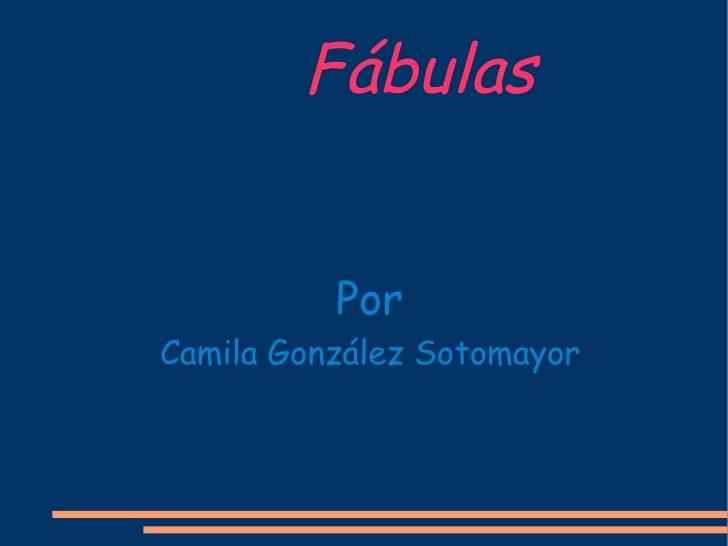 F ábulas Por Camila Gonz ález Sotomayor