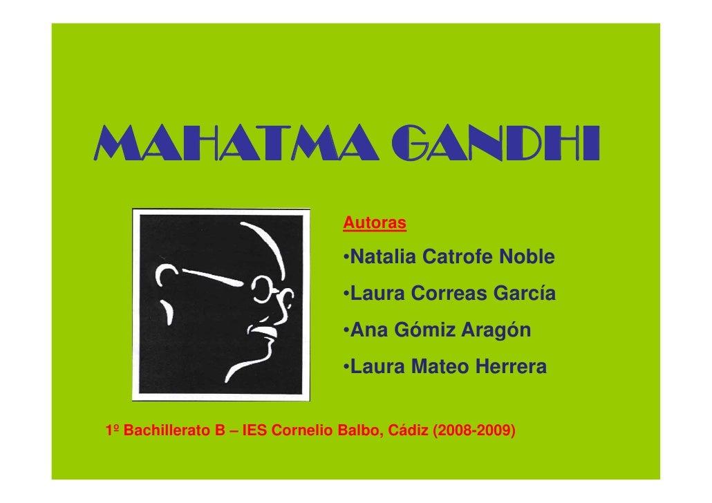 MAHATMA GANDHI                                  Autoras                                   •Natalia Catrofe Noble          ...