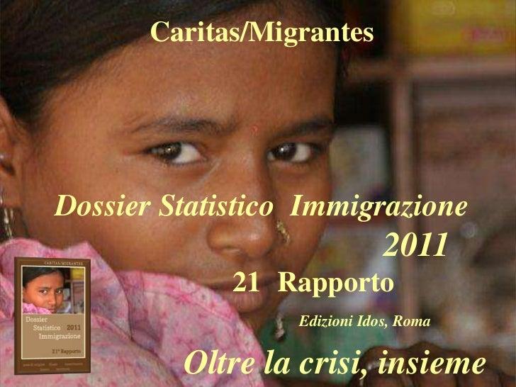 Caritas/MigrantesDossier Statistico Immigrazione                              2011             21 Rapporto                ...