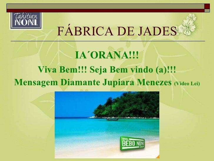 FÁBRICA DE JADES IA´ORANA!!! Viva Bem!!! Seja Bem vindo (a)!!! Mensagem Diamante Jupiara Menezes  (Video Lei)