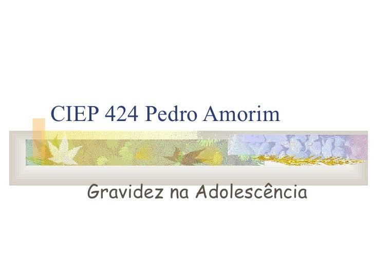 CIEP 424 Pedro Amorim Gravidez na Adolescência